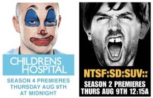 'Childrens Hospital' and 'NTSF:SD:SUV' Premiere Thursday, August 9